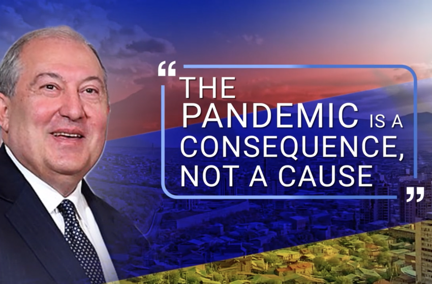 Pandemic Is The Consequence, Not Cause: Armenia's Physicist President