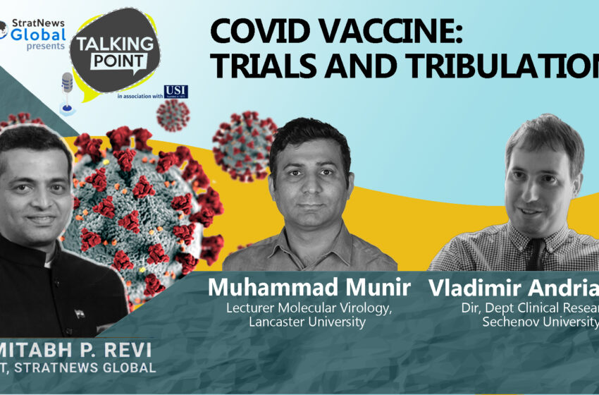 COVID Vaccine: Trials And Tribulations