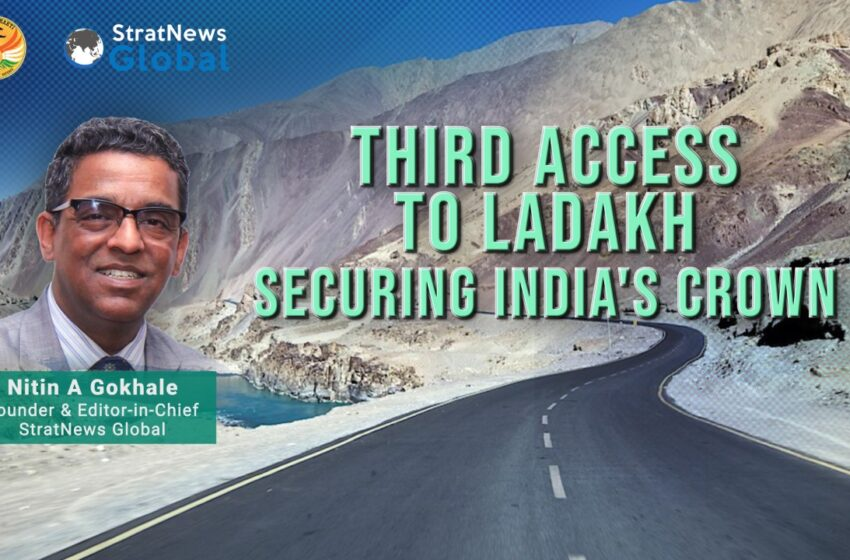 Third Access To Ladakh: Securing India's Crown