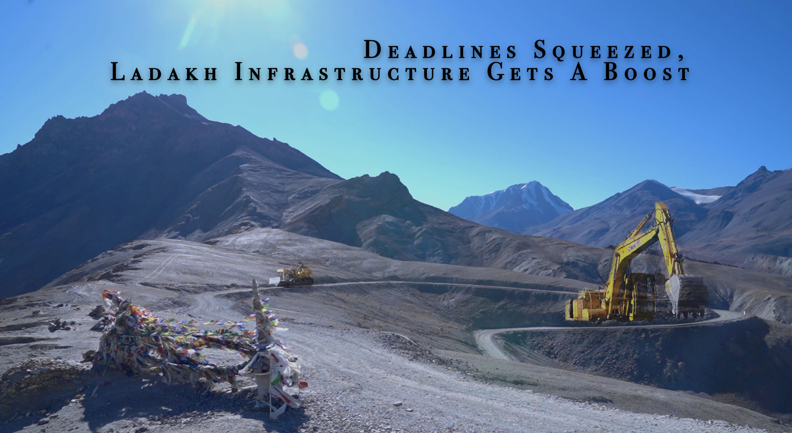 Deadlines Squeezed, Ladakh Infrastructure Gets A Boost