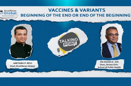 Vaccines & Variants: The Beginning Of The End Or The End Of The Beginning?