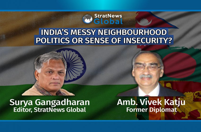 India's Messy Neighbourhood: Politics Or Sense Of Insecurity?