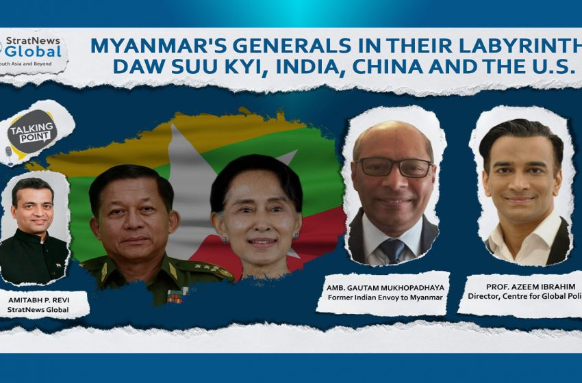 Myanmar's Generals In Their Labyrinth: Daw Suu Kyi, India, China And The U.S.