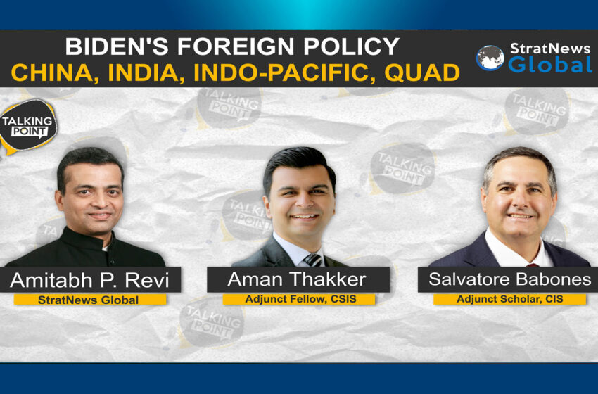 Biden Foreign Policy: China, India, Indo-Pacific, Quad