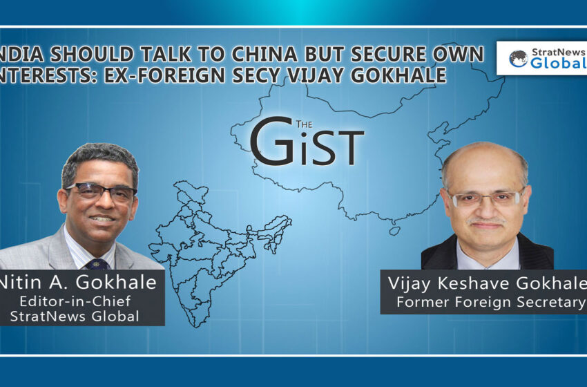 India Should Talk To China But Secure Own Interests: Ex-Foreign Secy Vijay Gokhale