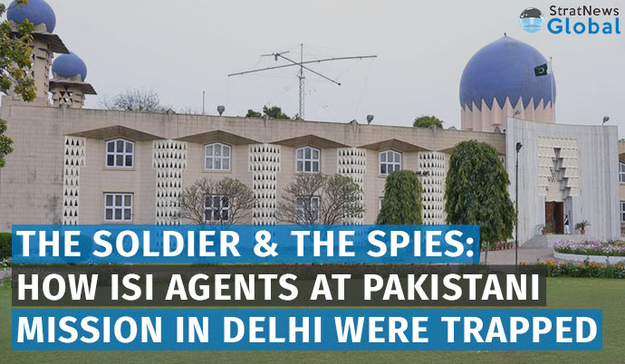 The Soldier & The Spies: How ISI Agents At Pakistani Mission in Delhi Were Trapped
