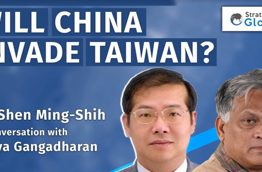 'A Chinese Invasion Of Taiwan Is Not Imminent … We Have Some Breathing Space'