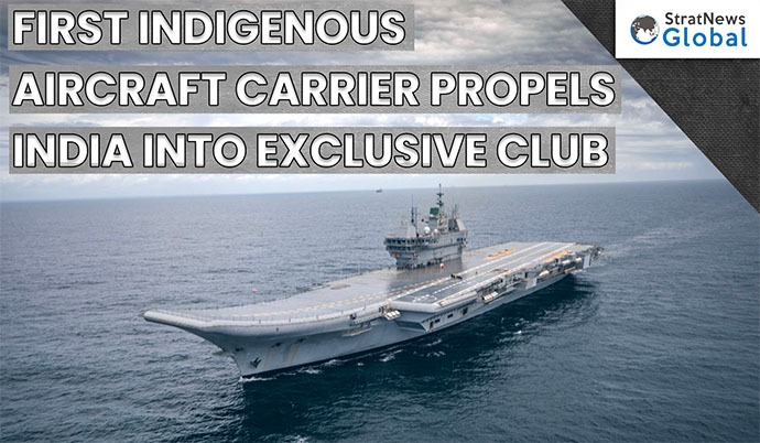 First Indigenous Aircraft Carrier Propels India Into Exclusive Club