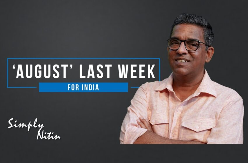 India, China And The Last Week Of August