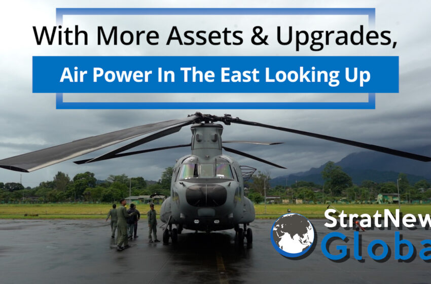With More Assets & Upgrades, Air Power In The East Looking Up