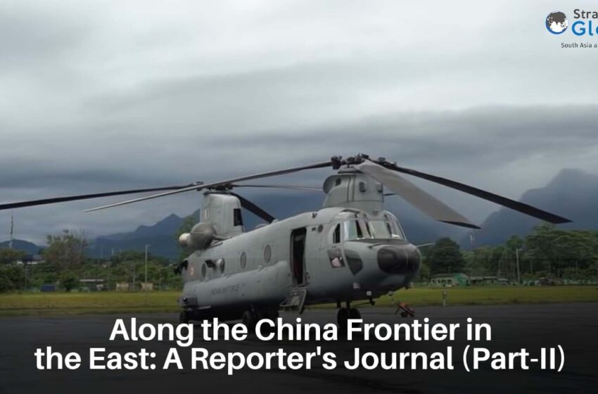 Along the China Frontier in the East: A Reporter's Journal ( Part-II)
